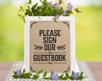 wedding photo - Rustic wedding reception decor. Please sign our guestbook sign. Guestbook printable sign. Rustic party decor. Classic wedding signs