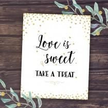 wedding photo - Love is Sweet Take a Treat Sign, Gold Wedding Decor Printable, Bridal Shower Decoration, Baby Shower DIY, Confetti, Favor Table, Dessert