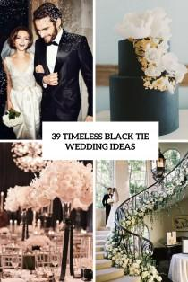 wedding photo - 39 Timeless Black Tie Wedding Ideas - Weddingomania