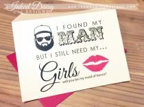 wedding photo - I found my man but I still need my girls,  Will you be my bridesmaid funny,  Bearded Guy and Lips, Funny Bridesmaid Card {Multiple Sets}