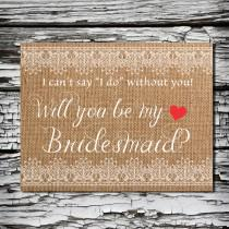 wedding photo - Printable Will You Be My Bridesmaid Card Rustic Bridesmaid Proposal Instant Download PDF file Burlap and Lace Bridesmaid Card