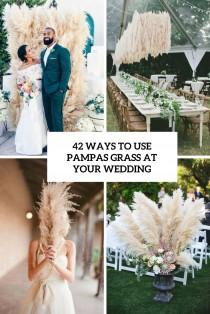 wedding photo - 42 Ways To Use Pampas Grass At Your Wedding - Weddingomania