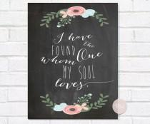 "wedding photo - Chalkboard Wedding ""I have found the one whom my soul loves"" Sign, Song of Solomon, Bible Verse, Instant Printable Download, Rustic Wedding"