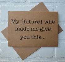 wedding photo - MY FUTURE wife made me will you be my GROOMSMAN card funny card kraft bridal party card groomsman proposal funny wedding cards best man card
