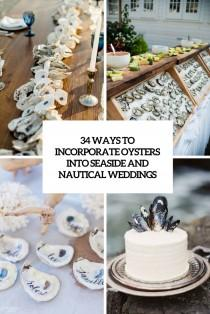 wedding photo - 34 Ways To Incorporate Oysters Into Seaside And Nautical Weddings - Weddingomania