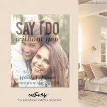 wedding photo - I Can't Say I Do Without You, I cant say I do without you gift, Cant say I do without you proposal, Print or Canvas // W-Q02-1PS AA9 OP12