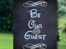 wedding photo - Be our Guest 16x20 Instant Wedding sign signage  party beauty and the beast cinderella fairytale ceremony guestbook sign Disney theme