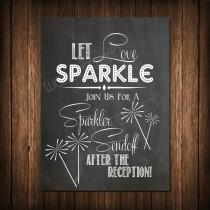 wedding photo - Chalkboard Sparkler sign, Let Love Sparkle, 8X10 in, Instant Download, diy, Wedding Reception,Wedding Sign
