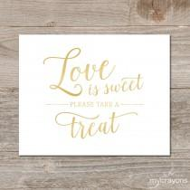 wedding photo - Gold Love is Sweet Sign, Gradient Gold Wedding Sign Printable // Printable Love is Sweet Sign, Wedding Favor Sign