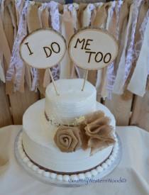 wedding photo - Rustic Cake Topper, Wedding Cake Topper, Burlap Cake Topper, Wood Cake Topper, I Do Me Too Cake Topper, Rustic Wedding, Burlap Wedding