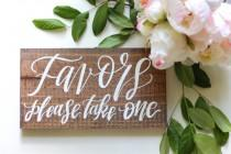 wedding photo - Rustic Wedding Sign, Wedding Favors Sign, Rustic Wedding Decor, Wooden Wedding Sign