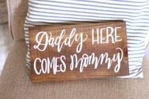 wedding photo - Rustic Wedding Sign, Ring Bearer Sign, Daddy Here Comes Mommy Sign, Here Comes the Bride, Flower Girl Sign