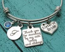 wedding photo - sister wedding gift, for bride sister, of the bride gift, sister of the bride jewelry, bridesmaid bracelet Thank you for standing by my side