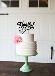 wedding photo - Finally Wedding Cake Topper - Cake Topper - Cake Topper with Wedding Date