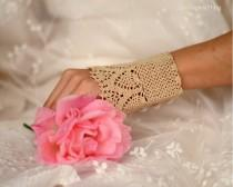 wedding photo - Wedding Lace Bridal Gloves, Crochet Bridal Gloves, Bridal Cuffs, Oatmetal, Beige, Lace Gloves, Bridesmaids Gifts, Teamt