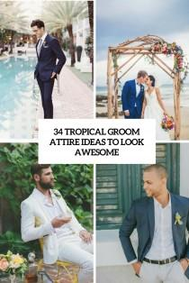 wedding photo - 34 Tropical Groom Attire Ideas To Look Awesome - Weddingomania