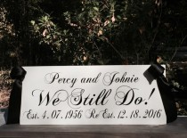"""wedding photo - Vow Renewal Personalized Sign """"We Still Do"""" First Names Dates Painted Solid Wood Wedding Sign Choice of Hanging Options Home Decor Keepsake"""