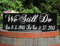 """wedding photo - Vow Renewal Personal Sign """"We Still Do"""" Personalized Painted Solid Wood Wedding Sign Hung by Ribbon"""