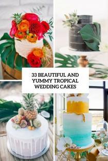 wedding photo - 33 Beautiful And Yummy Tropical Wedding Cakes - Weddingomania