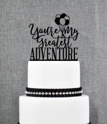 wedding photo - Up Cake Topper, Greatest Adventure, Up Themed Wedding, Up Movie, Balloon Cake Topper, Wedding Cake Topper, Cake Topper (T365)