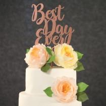 wedding photo - Wedding Cake Topper - Best Day Ever Rose Gold Wedding Cake Topper - Custom Wedding Cake Topper  - Rose Gold Cake topper for Wedding