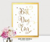 wedding photo - BEST DAY EVER Sign Real Gold Foil Wedding Sign Best Day Ever Wedding Sign Foil Wedding Sign Wedding Decoration Gold Reception Signage D33