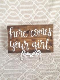 wedding photo - here comes your girl / rustic wood sign signage / ring bearer sign / flower girl sign / rustic wedding decor / HappyPlaque