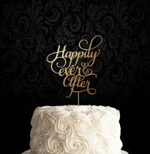 wedding photo - Happily Ever After Cake Topper...Statement Cake Topper, Wedding Cake Topper, Gold Cake Topper, Anniversary Topper, Keepsake Topper