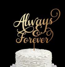 wedding photo - Wedding Cake Topper -Always forever -Wooden cake topper