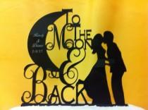 wedding photo - To The Moon & Back Silhouette Couple First Names and Date Personalized Wedding Cake Topper
