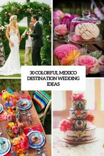 wedding photo - 30 Colorful Mexico Destination Wedding Ideas - Weddingomania