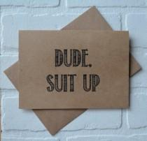 wedding photo - DUDE SUIT UP card will you be my groomsman card funny groomsman cards wedding party cards bridal party card groomsman proposal best man card