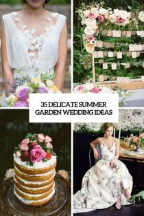wedding photo - 35 Delicate Summer Garden Wedding Ideas - Weddingomania