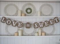 wedding photo - Love is Sweet Banner, Wedding Sign, Wedding Reception, Party Sign, Wedding Cake, Wedding Cake Table