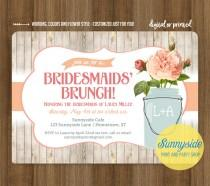 wedding photo - Bridesmaids Brunch invitation // rustic mason jar brunch luncheon shower invite // printable or printed invitations // you choose flower