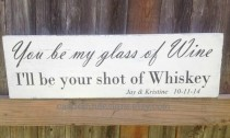wedding photo - You be my glass of Wine, I'll be your shot of Whiskey
