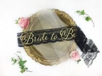 wedding photo - Bride-To-Be Sash - Lace Bachelorette Sash - Bridal Shower Bachelorette Party Accessory - Satin Sash - Bride Gift - Bride Sash - Lace Sash