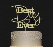 wedding photo - BEST DAY EVER Cake Topper  - Wedding - Anniversary - Valentine Day Topper - Wedding Keepsake - Photo Prop - Rustic Chic Wedding - Elegant