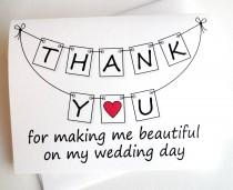 wedding photo - Wedding Thank You Card - Thank You for making me beautiful on my wedding day
