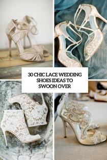 wedding photo - 30 Chic Lace Wedding Shoes Ideas To Swoon Over - Weddingomania