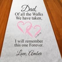 wedding photo - Of All The Walks with Dad Personalized Walk With Dad Aisle Runner - Elegant Plain White Ais Runner - PWLKSAR51