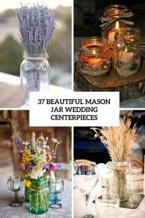 wedding photo - 37 Beautiful Mason Jar Wedding Centerpieces - Weddingomania
