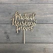 "wedding photo - Mutual Weirdness Forever Wedding Cake Topper 6"" inches wide, Wood Cake Topper, Funny Cake Topper, Rustic Cake Topper, Cute Cake Topper"