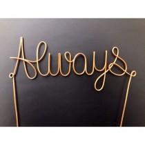 "wedding photo - Wire ""Always"" Cake Topper"