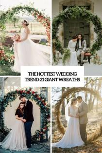 wedding photo - The Hottest Wedding Trend: 21 Giant Wreaths - Weddingomania