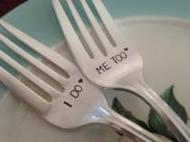 wedding photo - I Do  Me Too  recycled silverware  vintage silverware hand stamped pastry fork cake fork