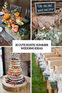 wedding photo - 30 Cute Rustic Summer Wedding Ideas - Weddingomania