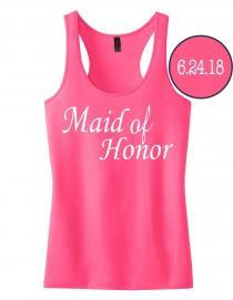 wedding photo - Maid Of Honor Tank Top with Personalized Date. Wedding Shirt. Bridesmaid Shirts. Bride Gift.Bridesmaid Gift Shirts. Bachelorette Party Tanks