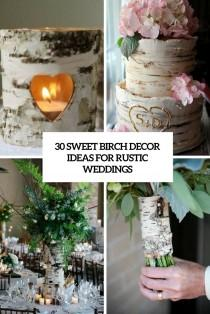 wedding photo - 30 Sweet Birch Decor Ideas For Rustic Weddings - Weddingomania
