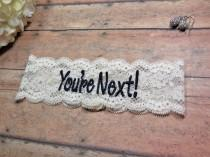 wedding photo - You're Next Garter, Garter, Navy Garter, Blue Garter, Something Blue, Custom Garter, Personalized Garter, Toss Garter, Fun Toss Garter